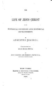 The life of Jesus Christ in its historical connexion and historical developement