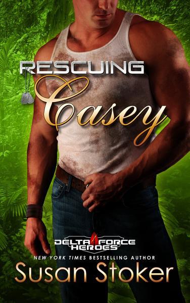 Download Rescuing Casey  A Military Romantic Suspense Book