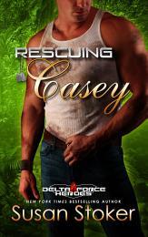 Rescuing Casey: A Military Romantic Suspense