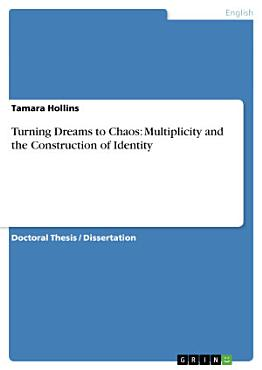 Turning Dreams to Chaos  Multiplicity and the Construction of Identity PDF