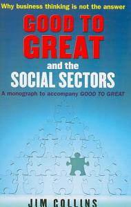 Good to Great and the Social Sectors Book