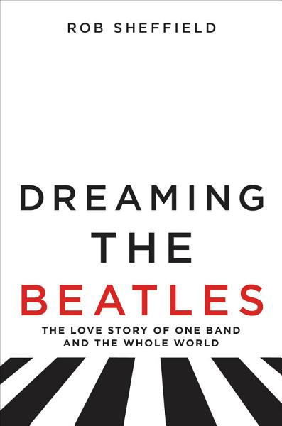 Download Dreaming the Beatles Book