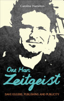 One Man Zeitgeist  Dave Eggers  Publishing and Publicity