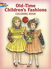 Old Time Children s Fashions Coloring Book PDF