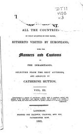 The Tour of Africa: Containing a Concise Account of All the Countries in that Quarter of the Globe, Hitherto Visited by Europeans; with the Manners and Customs of the Inhabitants, Volume 3