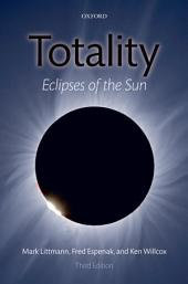 Totality: Eclipses of the Sun, Edition 3