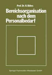 Bereichsorganisation nach dem Personalbedarf: Mit Beispielen analytischer Personalbedarfsermittlung in Industriebetrieben