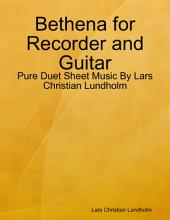 Bethena for Recorder and Guitar - Pure Duet Sheet Music By Lars Christian Lundholm