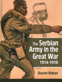 The Serbian Army in the Great War  1914 1918 PDF