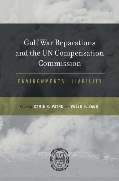 Gulf War Reparations and the UN Compensation Commission PDF