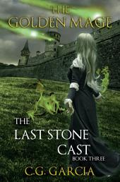 The Last Stone Cast (The Golden Mage Book Three)