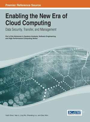 Enabling the New Era of Cloud Computing  Data Security  Transfer  and Management PDF