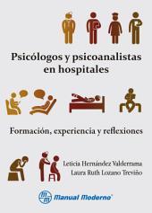 Psicólogos y psicoanalistas en hospitales: Formación, experiencia y reflexiones