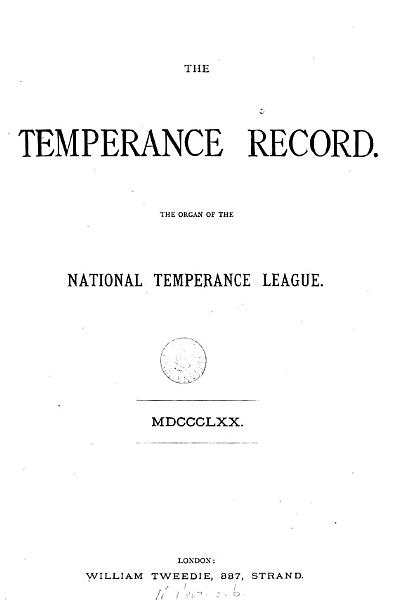 The Weekly record of the temperance movement  afterw   The Weekly record   Continued as  The Temperance record