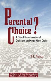 Parental Choice?: A Critical Reconsideration of Choice and the Debate about Choice