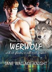 Mein Boss ist ein grantiger Werwolf: Band 1