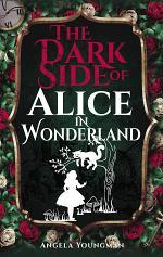 The Dark Side of Alice in Wonderland