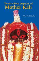 Twenty Four Aspects Of Mother Kali Book PDF