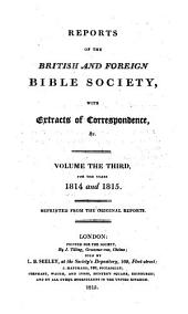 Report of the British and Foreign Bible Society, with Extracts of Correspondence ....: Volume 3