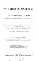 The hidden mystery  or  The revelations of the Word  thoughts upon Psalm xix PDF