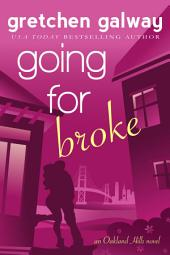 Going for Broke (Romantic Comedy): Oakland Hills #5