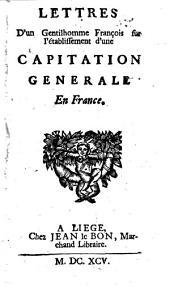 Lettres D'un Gentilhomme Francois sur l'etablissement d'une Capitation Generale En France