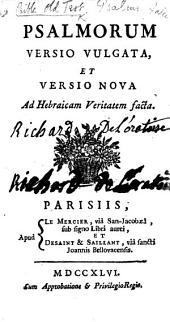 Psalmorum versio vulgata, et versio nova ad Hebraicam veritatem facta