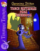 Trece fantasmas para Tenebrosa: Tenebrosa Tenebrax 1