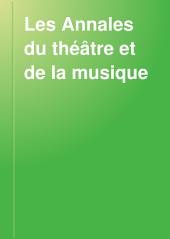 Les Annales du théâtre et de la musique: Volume9