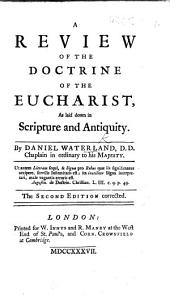 A Review of the Doctrine of the Eucharist: As Laid Down in Scripture and Antiquity