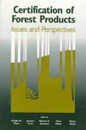 Certification of Forest Products: Issues and Perspectives