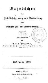 Jahrbücher der Zoll-Gesetzgebung und Verwaltung des Deutschen Zoll- und Handelsvereins: 1842 (1844)