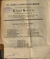 Het leven en doorluchtig bedrijf van den eerzamen Klaas Kolyn, in XI liedekens bezongen, Bij zijn Huwelijk, op St. Theotimus, in 't schrikkeljaar 1836, een dag na de toenadering van Venus tot Luna gesloten