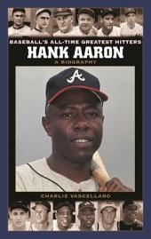 Hank Aaron: A Biography