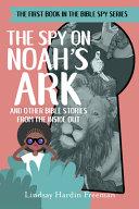 The Spy on Noah s Ark