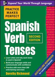 Practice Makes Perfect Spanish Verb Tenses  Second Edition
