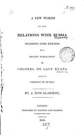 A few words on our relations with Russia, including some remarks on a publication by colonel De Lacy Evans entitled 'Designs of Russia', by a non-alarmist [T. Tooke.].
