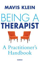 Being a Therapist: A Practitioner's Handbook