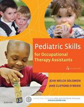 Pediatric Skills for Occupational Therapy Assistants – E-Book: Edition 4