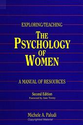 Exploring/Teaching the Psychology of Women: A Manual of Resources, Second Edition