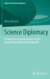 Science Diplomacy: Strategische Kommunikation in der Auswärtigen Wissenschaftspolitik