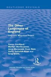 Routledge Revivals: The Other Languages of England (1985): Linguistic Minorities Project