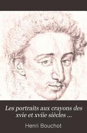 Les portraits aux crayons des XVIe et XVIIe siècles conservés à la Bibliothèque Nationale: 1525-1646