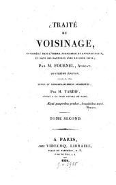 Traiťe du voisinage: considéré dans l'ordre judiciaire et administratif, et dans ses rapports avec le Code civil, Volume2