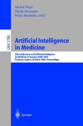 Artificial Intelligence in Medicine: 9th Conference on Artificial Intelligence in Medicine in Europe, AIME 2003, Protaras, Cyprus, October 18-22, 2003, Proceedings