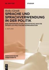 Sprache und Sprachverwendung in der Politik: Eine Einführung in die linguistische Analyse öffentlich-politischer Kommunikation, Ausgabe 2