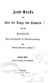 Zend-Avesta: oder über die Dinge des Himmels und des Jenseits vom Standpunkt der Naturbetrachtung, Band 2