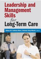 Leadership and Management Skills for Long Term Care PDF