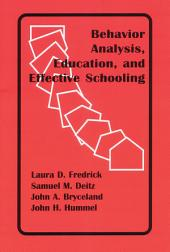 Behavior Analysis, Education, and Effective Schooling
