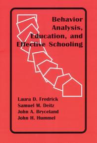Behavior Analysis  Education  and Effective Schooling PDF